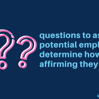 questions to ask potential employers to determine how trans affirming they are