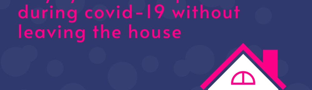 "a rectangular image with text that reads ""ways you can help others without leaving the house"" in hot pink sans serif font. the image background is dark blue with lighter blue circles in a pattern over it. in the bottom right corner of the image is an image of a white house with hot pink accents."