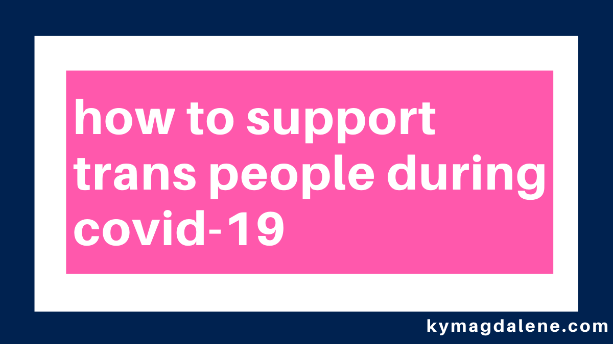 how to support trans people during covid-19