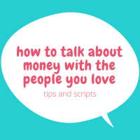 how to talk about money with the people you love