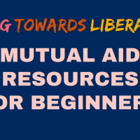 living towards liberation: mutual aid resources for beginners