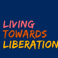 living towards liberation